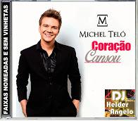 CD Michel Teló - Coraçao Cansou EP (2015) Quant. de Faixas 6 (seis)