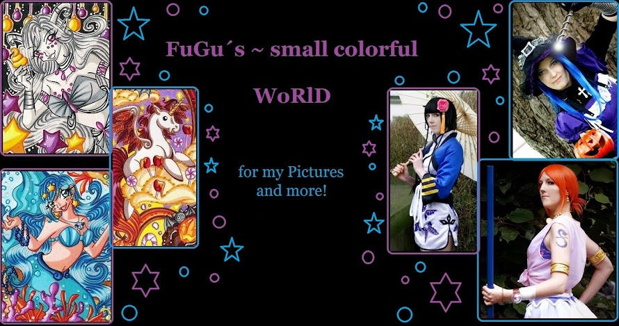 FuGu´s ~ small colorful WoRlD