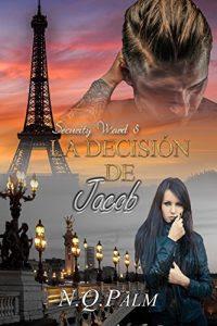 La decisión de Jacob (Security Ward 5)- N.Q. Palm