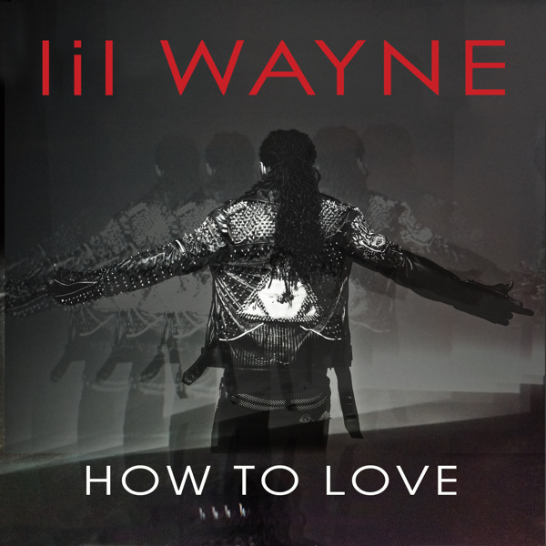 Lil Wayne - How to love. Artista: Lil Wayne. Titulo: How to love
