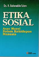 toko buku rahma: bukuETIKA SOSIAL ASAS MORAL DALAM KEHIDUPAN MANUSIA, pengarang burhanuddin salam, penerbit rineka cipta