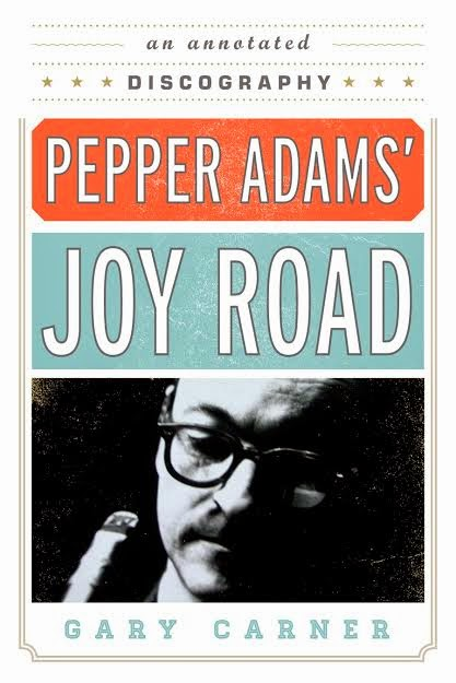 Forthcoming Book Review - Gary Carner's Biography of Pepper Adams