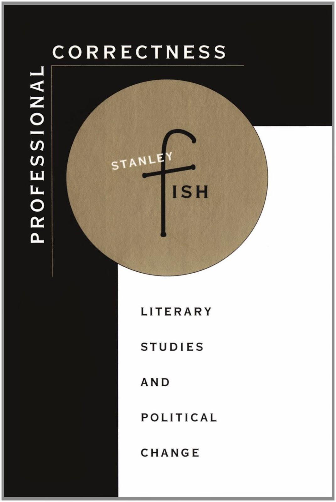http://www.amazon.com/Professional-Correctness-Literary-Studies-Political/dp/067471220X/ref=sr_1_11?s=books&ie=UTF8&qid=1402450284&sr=1-11