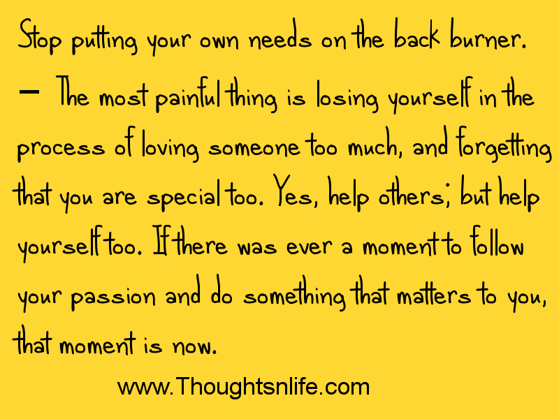 Thoughtsnlife.com Stop putting your own needs on the back burner