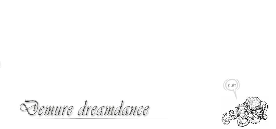 Demure dreamdance