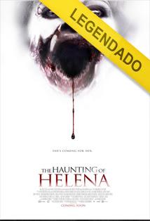 The Haunting Of Helena – Legendado