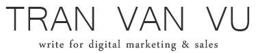 Tran Van Vu - Write for digital marrketing & sales