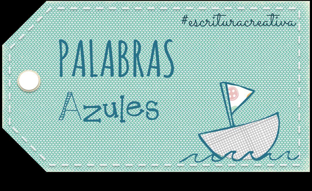 SEGUIMOS CON PALABRAS AZULES