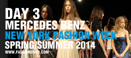 New York fashion week spring 2014 Day 3