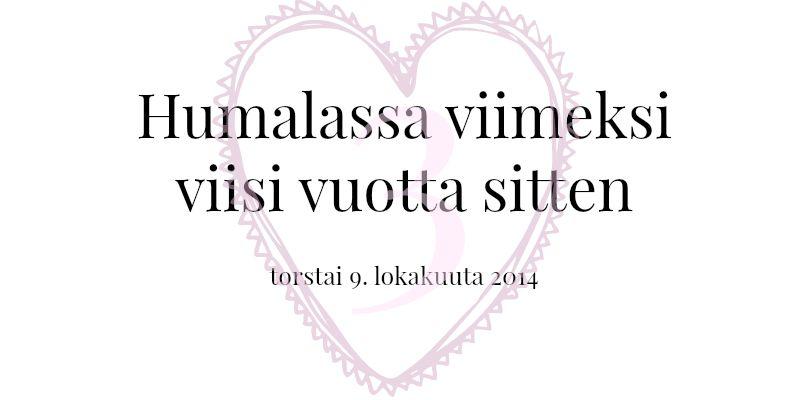http://iinaneloa.blogspot.fi/2014/10/humalassa-viimeksi-viisi-vuotta-sitten.html