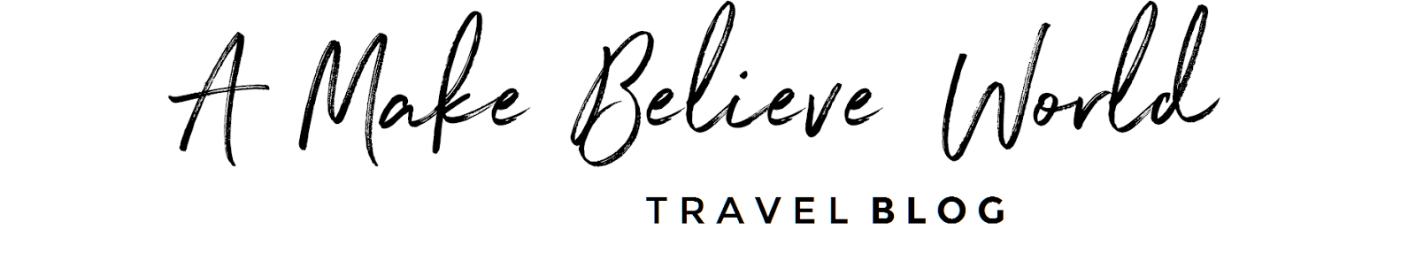 A Make Believe World Travel Blog