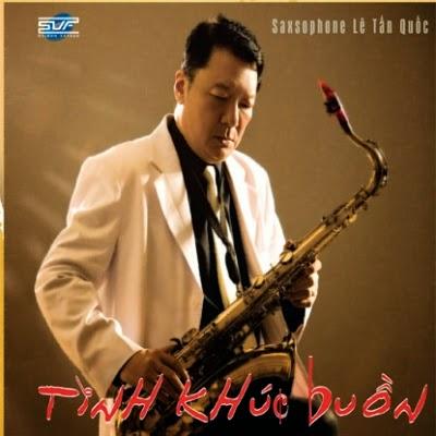 Tinh Khuc Buon-Saxophone Le Tan Quoc