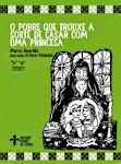 O pobre que trouxe a sorte de casar com uma princesa