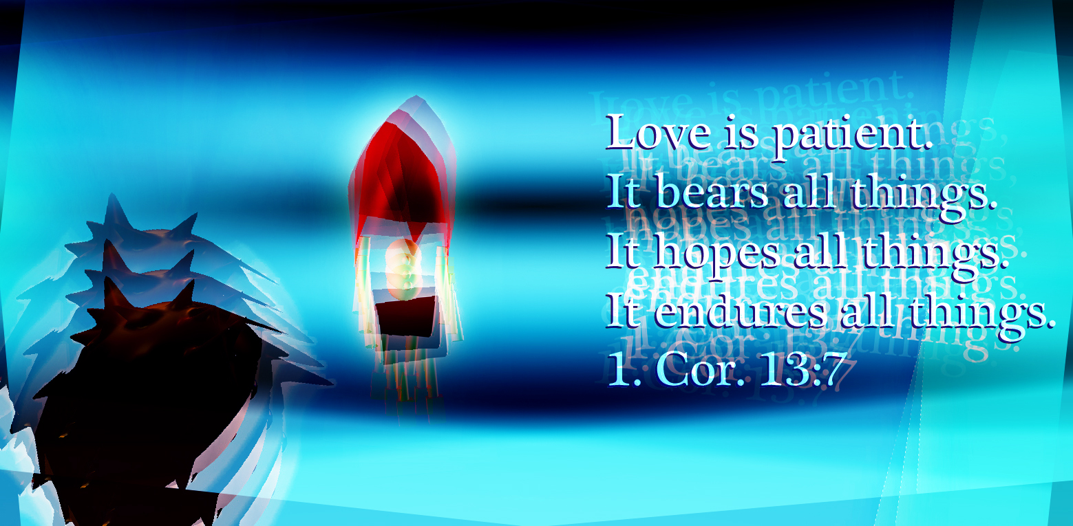 Heaven Is A Wonderful Place 1 Cor 13 4 7 Love Is Patient Love Is Kind It Bears All It Hopes