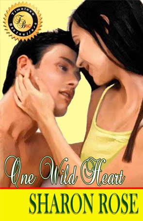 Timeless Bestseller's Inc. Presents - One Wild Heart by Sharon Rose