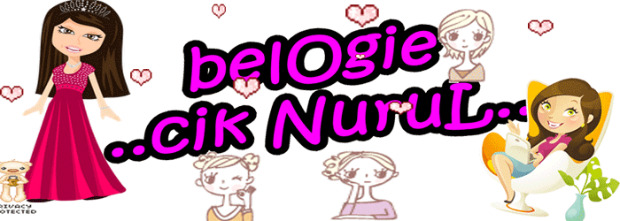 ♥ BeLogie Cik Nurul ♥