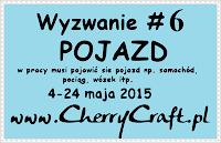 http://cherrycraftpl.blogspot.ie/2015/05/wyzwanie-6-pojazd.html