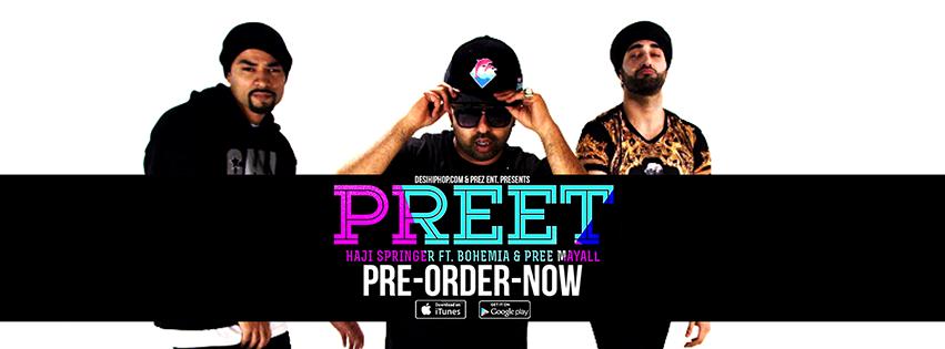 PREET - Pre-Order your copy on iTunes now - Haji Springer ft Bohemia & Pree Mayall (Trailer) - Desi Hip Hop - Pesa Nasha Pyar