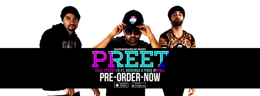 PREET - Pre-Order your copy on iTunes now - Haji Springer ft Bohemia & Pree Mayall (Trailer) - Desi Hip Hop - Pesa Nasha Pyar