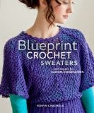 Blueprint Crochet Sweaters - Robyn Chachula