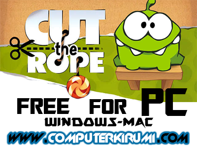Download Cut The Rope Full For PC Free [ Windows xp,7,8,8.1 - Android ]