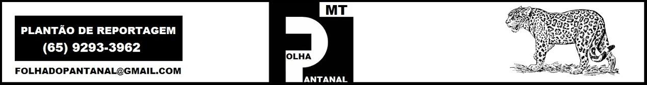 FOLHA DO PANTANAL DE MT