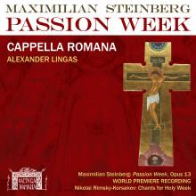 Cappella Romana - Maximilian Steinberg - Passion Week