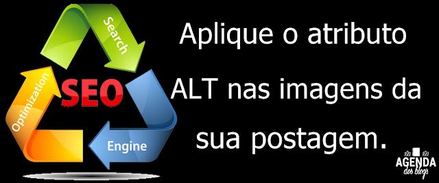 Aplique o atributo ALT nas suas imagens da postagem
