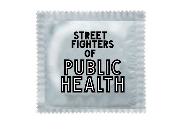 Street Fighters of Public Health