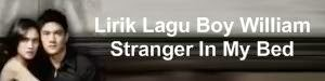 Lirik Lagu Boy William - Stranger In My Bed
