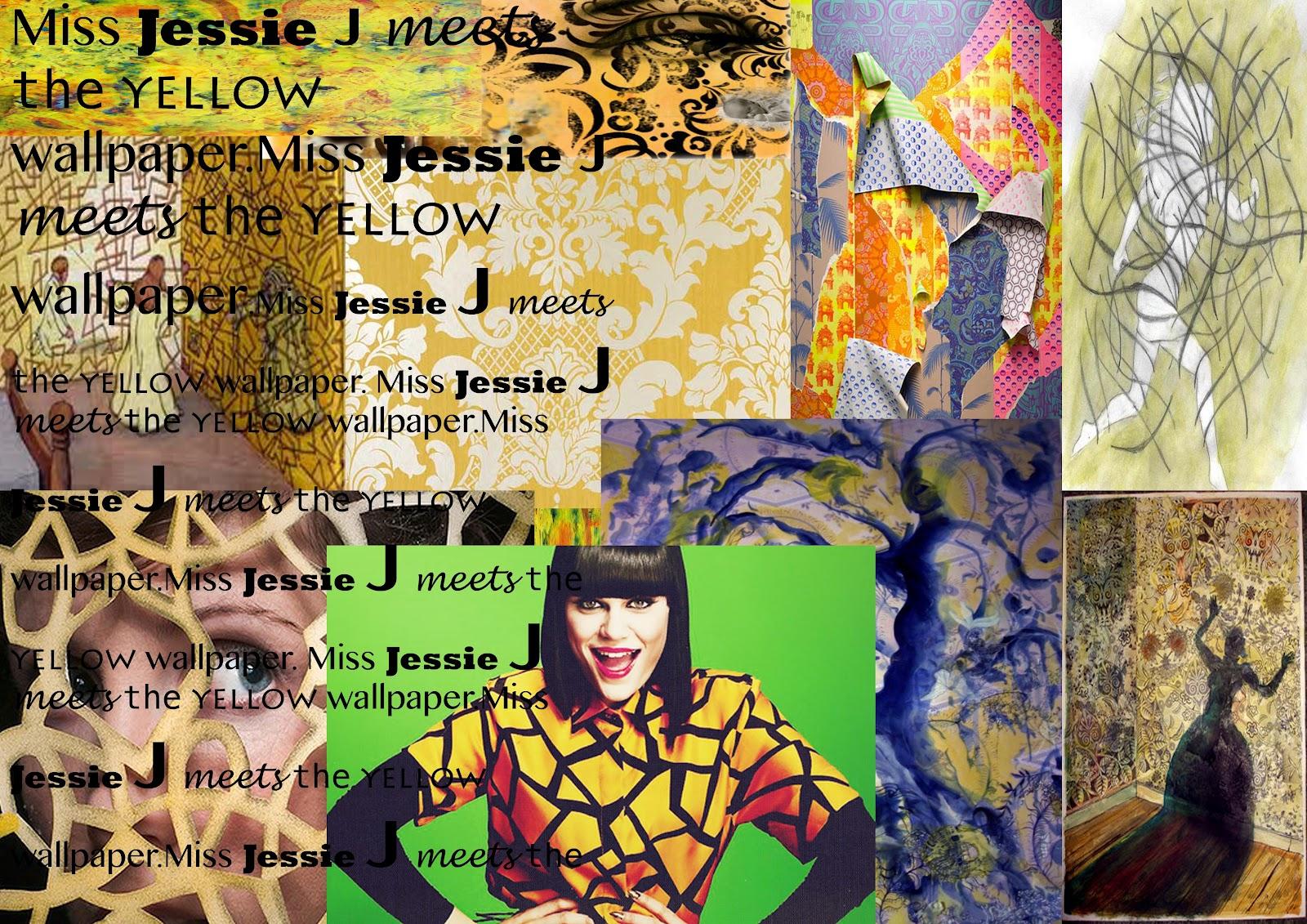 http://2.bp.blogspot.com/-f1ov7BisGzQ/T1_5MmGG0FI/AAAAAAAAAFA/PTQJFF22C6w/s1600/jessie+j+meets+the+yellow+wall+paper.jpg