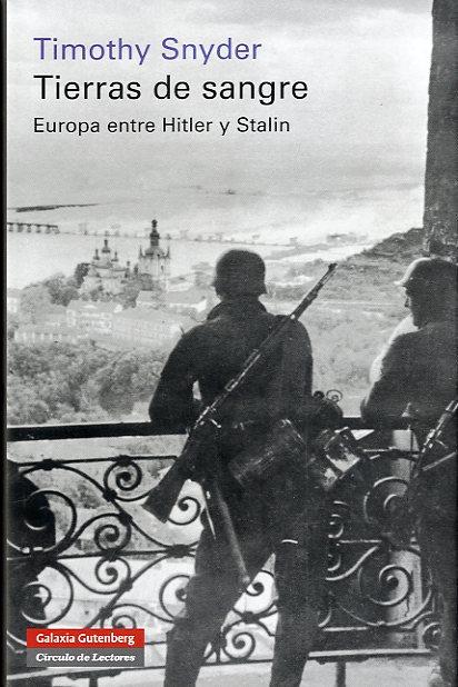 El universo de la lectura Tierras-de-sangre-europa-entre-hitler-y-stalin-9788481099492
