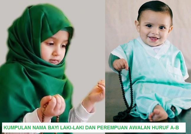 Koleksi Nama Anak Laki-Laki & Perempuan Islam Awalan Huruf A-B Beserta Arti-nya