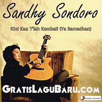 Download Sandhy Sondoro Kini Kau Tlah Kembali Ya Ramadhan MP3