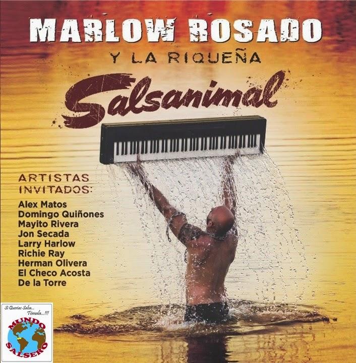http://mundosalsero.blogspot.com/2014/07/marlow-rosado-presenta-salsanimal.html