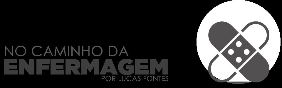 NO CAMINHO DA ENFERMAGEM, POR LUCAS FONTES.