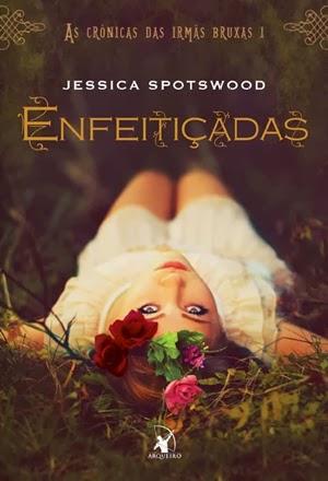 Enfeitiçadas * Jessica Spotswood