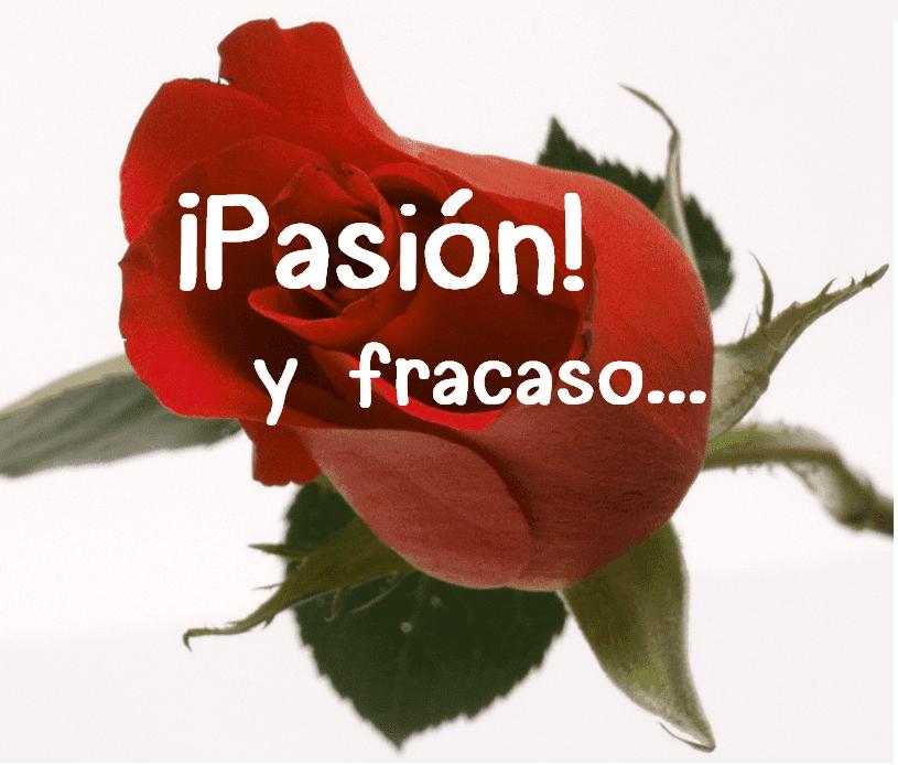 pasión y fracaso