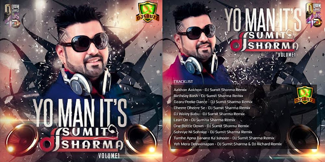 YO MAN ITS DJ SUMIT SHARMA VOL.1