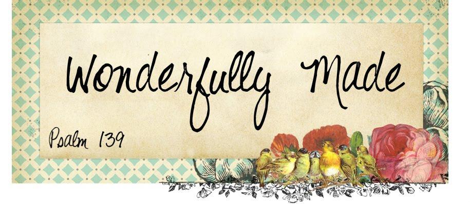 """Wonderfully Made"""