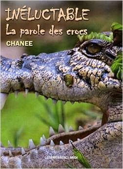 LE DERNIER LIVRE DE CHANEE (Cliquez pour commander) INELUCTABLE, La parole des crocs