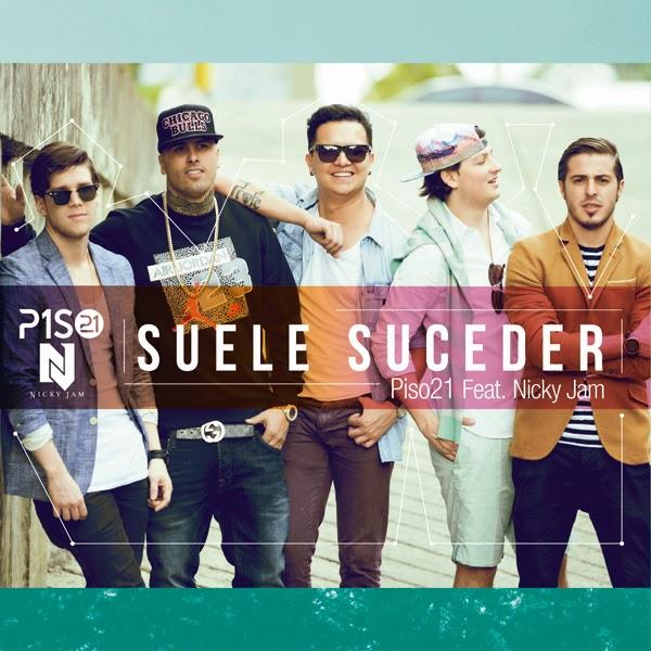 SUELE-SUCEDER-Nuevo-PISO21-Feat-NICKY-JAM-2014