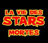 LA VIE DES STARS MORTES