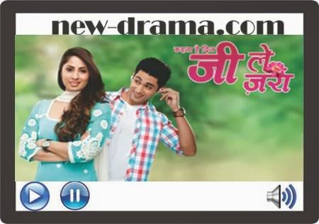 Indian drama serial kehta hai dil jee le zara 01 12 2013 new drama