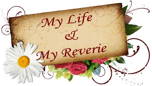 My Life and My Reverie