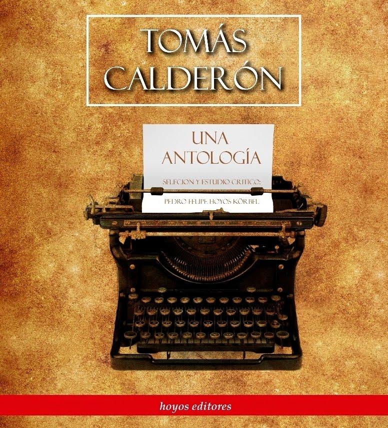 TOMÁS CALDERÓN  -  UNA ANTOLOGÍA                  hoyos editores