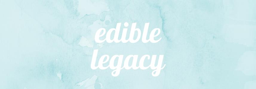 Edible Legacy