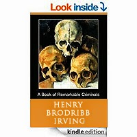 FREE: A Book of Remarkable Criminals by Henry Brodribb Irving