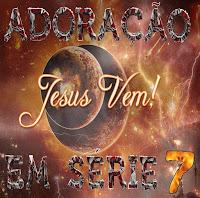Adoração Em Série - Vol. 07 - Jesus Vem