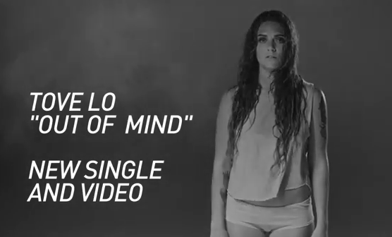 Tove Lo Out Of Mind